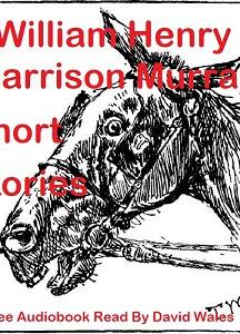 Short Stories Of William Henry Harrison Murray