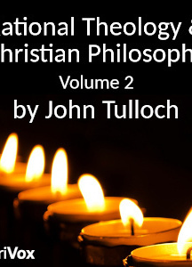 Rational Theology and Christian Philosophy volume 2