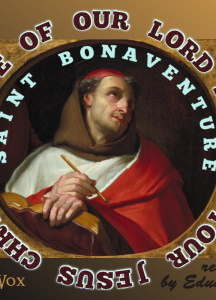 St. Bonaventure's Life of Our Lord and Saviour Jesus Christ