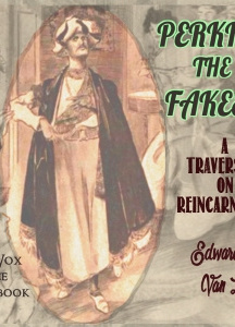 Perkins, the Fakeer: A Travesty on Reincarnation