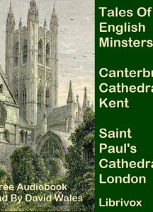 Tales Of English Minsters: Canterbury Cathedral Kent and Saint Paul's London