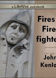 Fires and Fire-Fighters