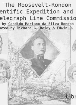 Roosevelt-Rondon Scientific-Expedition and the Telegraph Line Commission
