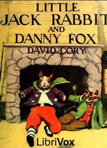 Little Jack Rabbit and Danny Fox