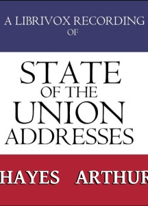 State of the Union Addresses by United States Presidents (1877 - 1884)