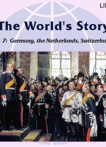 World's Story Volume VII: Germany, the Netherlands and Switzerland