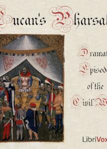 Pharsalia; Dramatic Episodes of the Civil Wars