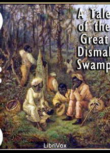 Dred, A Tale of the Great Dismal Swamp