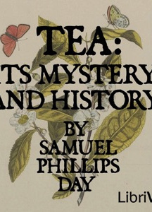 Tea: Its Mystery and History