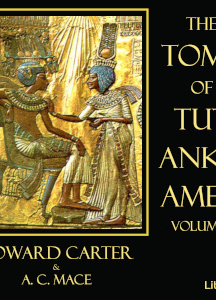 Tomb of Tut-Ankh-Amen Vol. 1