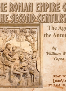 Roman Empire of the Second Century: Or, The Age of the Antonines