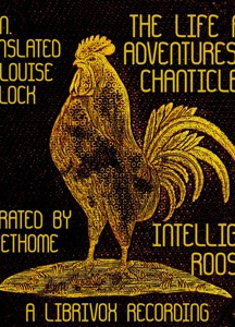 Life and Adventures of Chanticleer, the Intelligent Rooster. An interesting story in verse for children