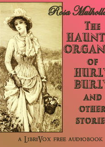 The Haunted Organist of Hurly Burly and Other Stories